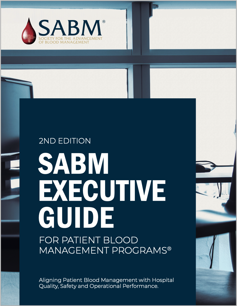 SABM Executive Guide for Patient Blood Management Programs, 2nd Edition