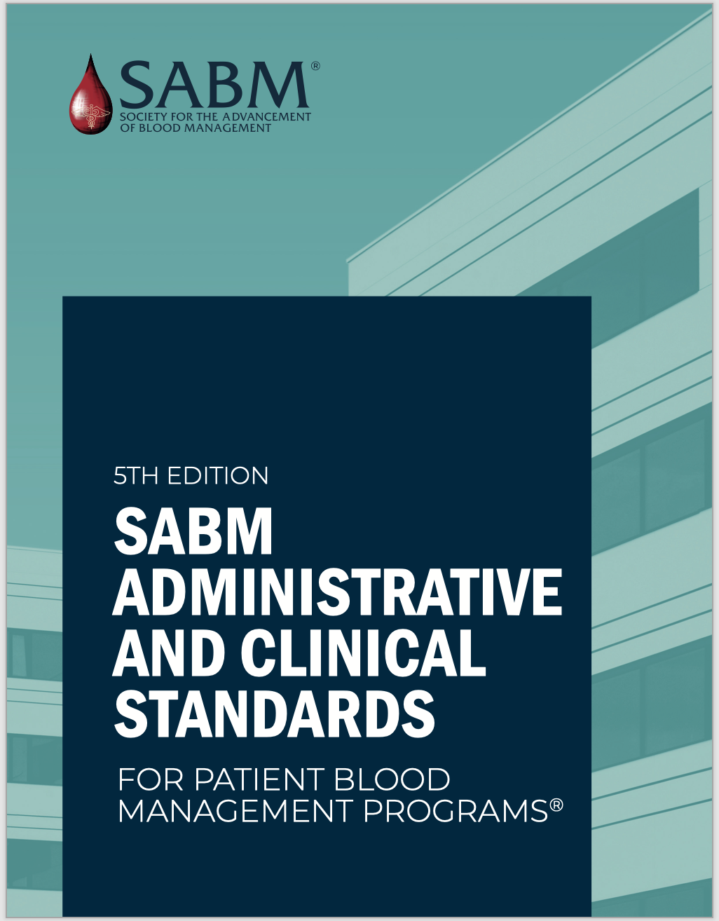 SABM Administrative and Clinical Standards for Patient Blood Management Programs, 5th Edition